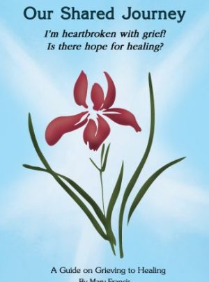 A Guide to Moving from Grieving to Healing (Print Edition)
